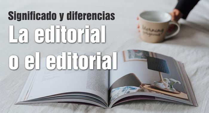 La editorial o el editorial: significado y diferencias