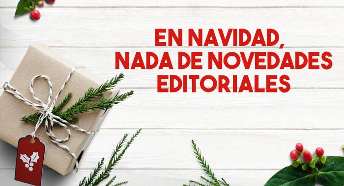 En Navidad, nada de novedades editoriales
