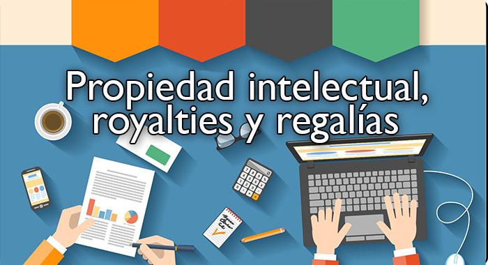 Regalías por derechos de autor: propiedad intelectual y royalties