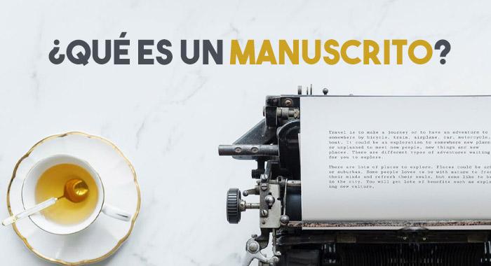 ¿Qué es un manuscrito?
