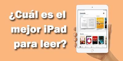 El mejor iPad para leer