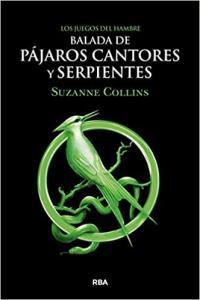 Los Juegos del Hambre. Balada de pájaros cantores y serpientes de Suzanne Collins