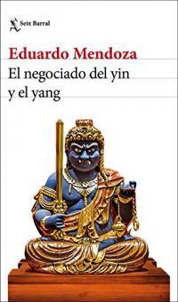 El negociado del yin y el yang de Eduardo Mendoza