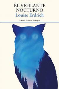Premio Pulitzer - El vigilante nocturno de Louise Erdrich