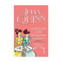 Seduciendo a Mr Bridgerton Julia Quinn