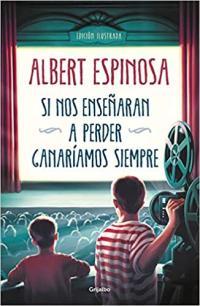 Si nos enseñaran a perder de Albert Espinosa