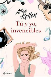 Tú y yo invencibles de Alice Kellen